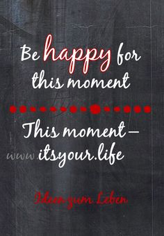 be-happy-for-this-moment.jpg (720×1040)