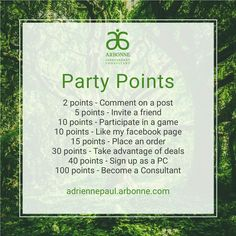 Make Arbonne parties interesting with this Party Points game. The guest with the most points at the end of the party is the winner. Gains clients, potential business partners and happy guests!