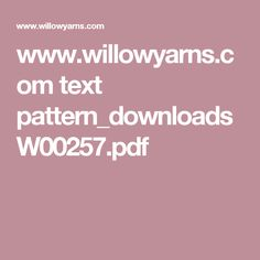 www.willowyarns.com text pattern_downloads W00257.pdf