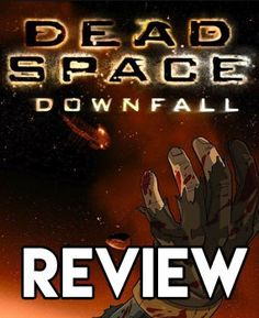 Dead Space: Downfall Review Dead Space, Movie Posters, Film Poster, Popcorn Posters, Film Posters, Posters