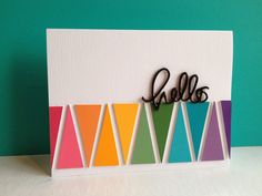 "I'm in Haven: SSS full card hourglass die, SSS ""hello"" die rainbow pennant card triangles bright colors layered and topped with glossy accents. Paint Chip Cards, Paint Sample Cards, Cute Cards, Diy Cards, My Planner Colibri, Rainbow Card, Karten Diy, Card Making Inspiration, Paper Cards"