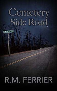 At once nostalgic and gripping, Cemetery Side Road tells the story of a man's obsession with a tragedy that happened in his youth, one that he never forgave himself for letting happen. In the blink of an eye he lost that which was most precious to him. Even after moving...READ HERE>>