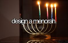 Celebrate it's Hannukah. Even though i'm not Jewish. <3