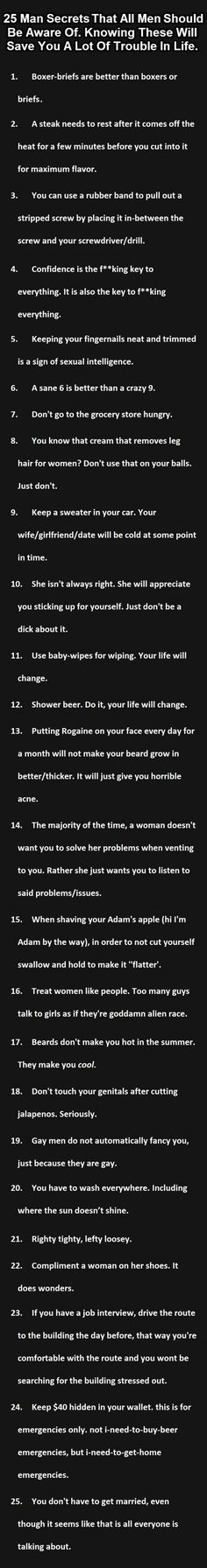 25 Man facts you should know. Many I knew, a few I needed a reminder for and some I had no clue. Pardon the language