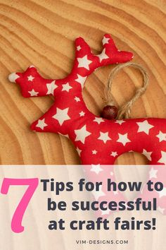 7 simple tips on how to be successful at craft fairs! All of my best tips at one place! Tips on how to prep, what to remember, setting up your booth and much more! By vim-designs.com Craft Fairs, Christmas Stockings, I Am Awesome, Success, Patterns, Holiday Decor, Simple, Tips, Crafts