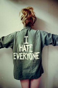 I HATE EVERYONE.... i desperately need this shirt right now.