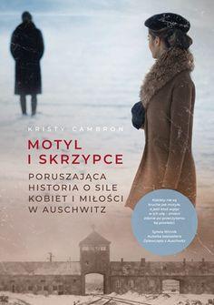 Motyl i skrzypce   Kristy Cambron (książka) - Księgarnia znak.com.pl Non Fiction, Orchestra, Book 1, Bestselling Author, Novels, Concert, Movie Posters, Violin, Butterfly