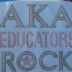 AKA Educators Rock! from Dazzling Diva Designs for $21.00