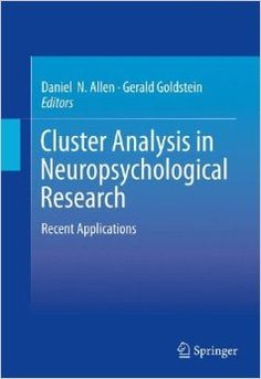 Cluster analysis in neuropsychological research : recent applications / Daniel N. Allen, Gerald Goldstein