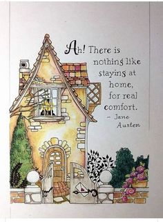 There is nothing like staying at home for real comfort - Mary Engelbreit with Jane Austen quote. Mary Engelbreit, Photo Images, Jane Austen, Belle Photo, Collages, My Arts, Doodles, Artsy, Illustrations