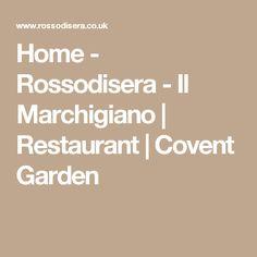 Home - Rossodisera - Il Marchigiano | Restaurant | Covent Garden