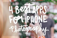 4 Best Apps for iPhone Photography by www.chelceytate.com
