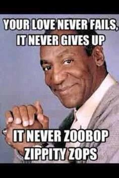 9540f388eb07f09cc6f29ee94bf7d754 bill cosby funny christian christian memes oh my gosh i love this one!! funny pinterest