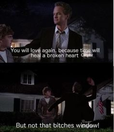 Barney's wise words. How I met your mother