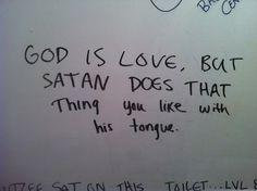 """""""Dios es amor, pero Satán hace esa cosa que te gusta con la lengua"""" http://iglesiadesatan.com/"""