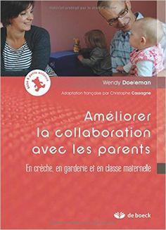 Amazon.fr - Ameliorer la Collaboration avec les Parents en Creche, en Garderie et en Classe Maternelle - Doeleman - Livres