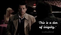 """""""This is a den of iniquity."""" Season 5 episode 3 'Free to be You and Me' #supernatural #castiel"""