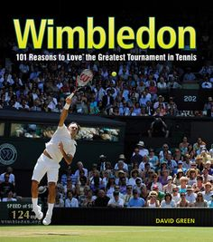 Wimbledon Book: Wimbledon Book: For more than a century, tennis's most legendary players—among them Roger Federer, Martina Navratilova, Boris Becker, Lawn Tennis, Sport Tennis, Virginia Wade, David Green, What Makes A Man, Tennis Tournaments, Roger Federer, Wimbledon, Life Is Like