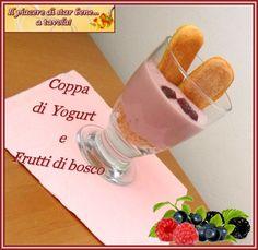 Il piacere di star bene... a tavola!: Coppa di yogurt e frutti di bosco