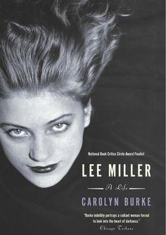 Lee Miller: A Life by Carolyn Burke