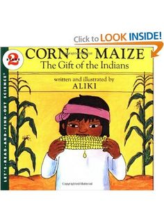 Corn Is Maize: The Gift of the Indians (Let's-Read-and-Find-Out Science 2): Aliki: Interesting book!