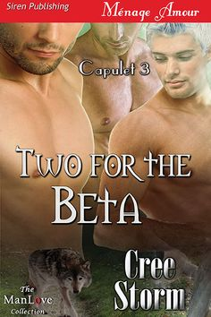 Title: Two For The Beta Series: Capulet, # 3 Author: Cree Storm Genre: Paranormal/ Ménage a Trois/ Shape Shifter Length: Novella (104 pages) Publisher: Siren/Bookstrand Publishing (October 10th,201...