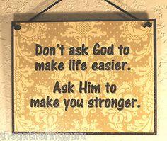 Ask God to make you stronger