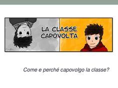 La Classe Capovolta -  Come capovolgere la classe e perché - Conferen…