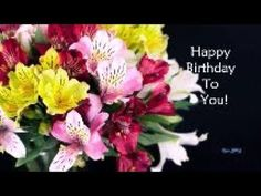 Happy Birthday Video Card - with beautiful dancing flowers - YouTube