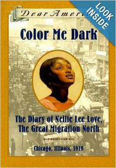Color Me Dark: The Diary of Nellie Lee Love, the Great Migration North