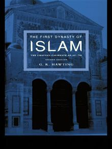 The first dynasty of Islam: the Umayyad caliphate AD 661-750 (2nd ed.) - by G. R Hawting : Routledge, 2000. Taylor & Francis ebook