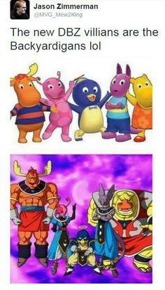 DBZ and my Childhood don't mess with the Backyardigans