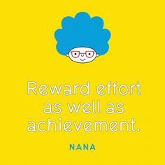 It's almost the end of another school year... Remember to reward children's effort as well as their achievements. Happy Holidays. #nanasmanners #children #effort #learning #achievement #parenting #quote #parenthood