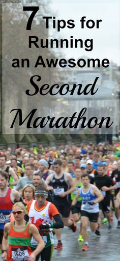 Here are 7 tips to help you run an awesome (and faster) second marathon .