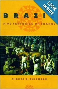 A Book Every Day Blog: Brazil: Five Centuries of Change (Latin American Histories) by Thomas E. Skidmore