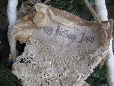BURLAP AND ,LACE CHRISTMAS ORNAMENTS | Christmas Ornament Happy Birthday Jesus by SweetMagnoliasFarm