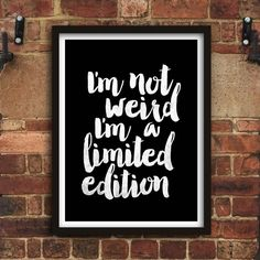 'I'm A Limited Edition' Monochrome Typography Print