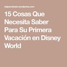 15 Cosas Que Necesita Saber Para Su Primera Vacación en Disney World Walt Disney, Did You Know, Hipster Stuff