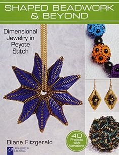 Shaped Beadwork & Beyond: Dimensional Jewelry in Peyote Stitch (Lark Jewelry & Beading Bead Inspirations) von Diane Fitzgerald http://www.amazon.de/dp/145470909X/ref=cm_sw_r_pi_dp_fCITwb081FDQP