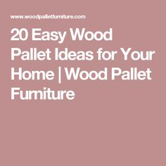 20 Easy Wood Pallet Ideas for Your Home | Wood Pallet Furniture