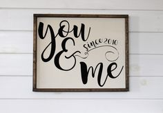 Excited to share the latest addition to my #etsy shop: Personalized You and Me Sign / Farmhouse Sign / Est Sign / Rustic Decor / You and Me Since / Wood Sign / Anniversary / Farmhouse Decor