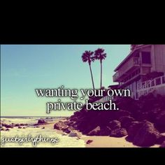 justgirlythings wanting your own private beach