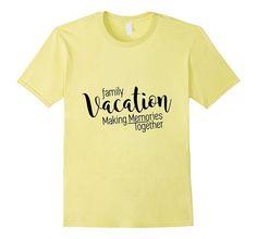 Family Vacation Making Memories Travel Trip T-Shirt