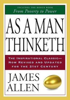 As a Man Thinketh.  Everyone should read this...