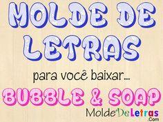 Molde De Letras Bubble & Soap - Blog Molde de Letras