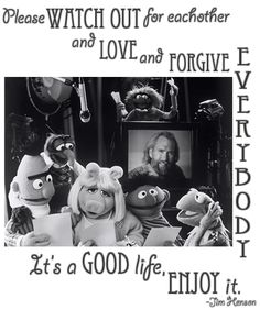 Jim Henson in a letter he wrote to his children that was to be opened upon his passing. The Muppets creator Sesame Street Muppets, Fraggle Rock, The Muppet Show, Miss Piggy, Kermit The Frog, Old Shows, Comedy Tv, Jim Henson, Disney Love