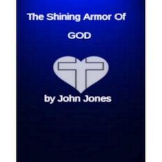The Shining Armor of GOD (Kindle Edition)
