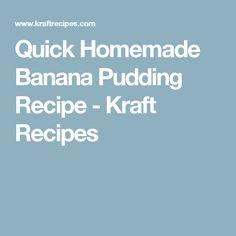 Quick Homemade Banana Pudding Recipe - Kraft Recipes