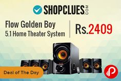 Shopclues #DealofTheDay is offering Flow Golden Boy 5.1 Multimedia #Speaker #HomeTheater System with 5.25inch Woofer at Rs.2409. Flow Present to you its Latest and Most Promising Model which is Unique,has a Good Volume and most importantly Priced Well.The Golden Boy 5.1 Home Theater Multimedia Speaker System Has Special Feature That It Has Vibrating Woofer,So That Once Song Is Played As ...  http://www.paisebachaoindia.com/flow-golden-boy-5-1-home-theater-system-at-rs-2409-shopclues/