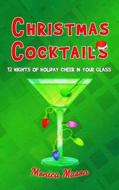 Christmas Cocktails by Monica Mason, http://www.amazon.com/dp/B00AFZ2MHE/ref=cm_sw_r_pi_dp_3fEBsb0Y85KAT